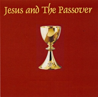 Jesus and The Passover (CD or VHS)